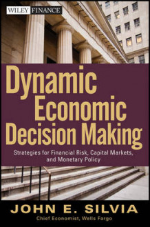 Dynamic Economic Decision Making av John Silvia (Innbundet)