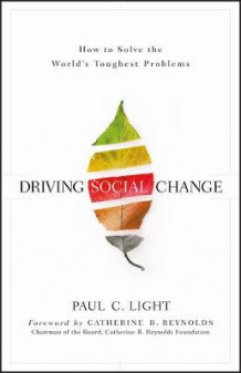 Driving Social Change av Paul C. Light (Innbundet)