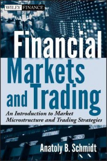 Financial Markets and Trading av Anatoly B. Schmidt (Innbundet)