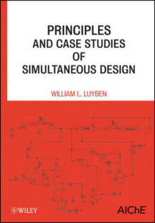 Principles and Case Studies of Simultaneous Design av William L. Luyben (Innbundet)