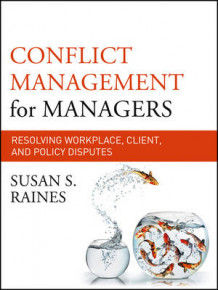 Conflict Management for Managers av Susan S. Raines (Heftet)