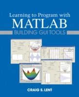 Learning to Program with MATLAB av Craig S. Lent (Heftet)