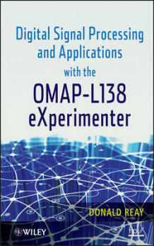 Digital Signal Processing and Applications with the OMAP- L138 Experimenter av Donald S. Reay (Blandet mediaprodukt)