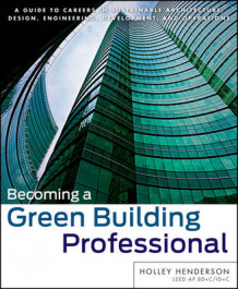 Becoming a Green Building Professional av Holley Henderson (Heftet)