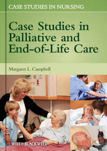 Case Studies in Palliative and End-of-Life Care (Heftet)