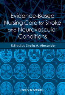Evidence-Based Nursing Care for Stroke and Neurovascular Conditions (Heftet)