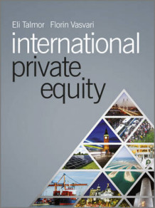 International Private Equity av Eli Talmor og Florin Vasvari (Innbundet)