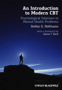 An Introduction to Modern Cbt - Psychological Solutions to Mental Health Problems av Stefan G. Hofmann (Innbundet)