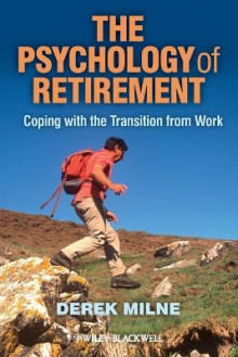 The Psychology of Retirement av Derek L. Milne (Heftet)