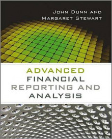Advanced Financial Reporting and Analysis av John Dunn og Margaret Stewart (Heftet)