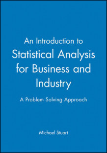 An Introduction to Statistical Analysis for Business and Industry av Michael Stuart (Heftet)
