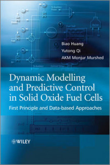 Dynamic Modeling and Predictive Control in Solid Oxide Fuel Cells av Biao Huang, Yutong Qi og Monjur Murshed (Innbundet)