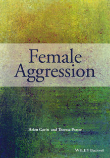Female Aggression av Helen Gavin og Theresa Porter (Innbundet)