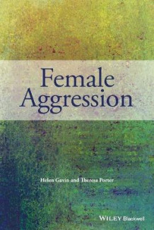 Female Aggression av Helen Gavin og Theresa Porter (Heftet)