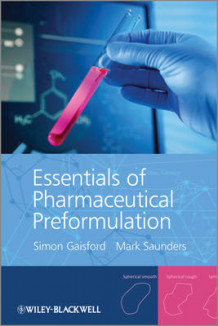 Essentials of Pharmaceutical Preformulation av Simon Gaisford og Mark Saunders (Innbundet)