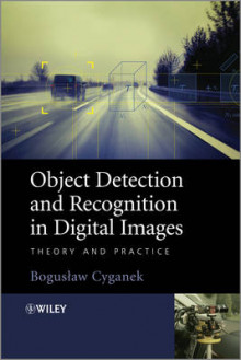 Object Detection and Recognition in Digital Images av Boguslaw Cyganek (Innbundet)