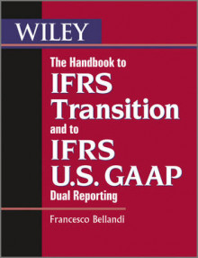 The Handbook to IFRS Transition and to IFRS U.S. GAAP Dual Reporting av Francesco Bellandi (Heftet)