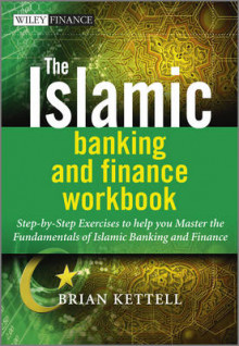 The Islamic Banking and Finance Workbook av Brian B. Kettell (Heftet)