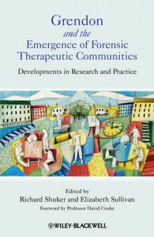 Grendon and the Emergence of Forensic Therapeutic Communities (Innbundet)