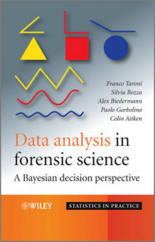 Data Analysis in Forensic Science av Franco Taroni, Silvia Bozza, Alex Biedermann, Paolo Garbolino og Colin Aitken (Innbundet)