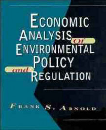 Economic Analysis of Environmental Policy and Regulation av Frank S. Arnold (Innbundet)
