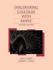 Discovering Calculus with Maple (R) av Kent Harris og Robert J. Lopez (Heftet)