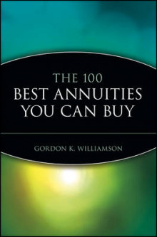 The 100 Best Annuities You Can Buy av Gordon K. Williamson (Heftet)