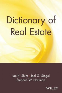 Dictionary of Real Estate av Dr. Jae K. Shim (Heftet)