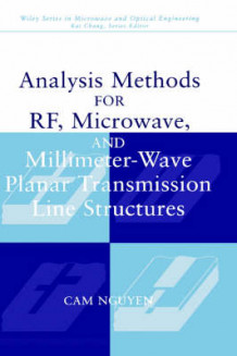 Analysis Methods for RF, Microwave and Millimeter-wave Planar Transmission Line Structures av Cam Nguyen (Innbundet)