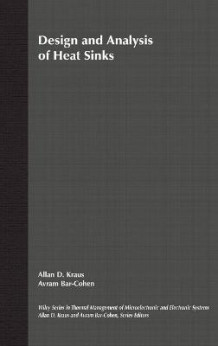Design and Analysis of Heat Sinks av Allan D. Kraus og Avram Bar-Cohen (Innbundet)