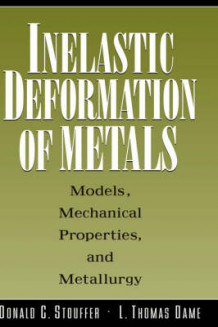 Inelastic Deformation of Metals av Donald C. Stouffer og L.Thomas Dame (Innbundet)