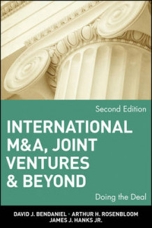 International M&A, Joint Ventures and Beyond av David J. BenDaniel, Arthur H. Rosenbloom og James J. Hanks (Innbundet)