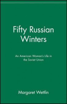 Fifty Russian Winters av Margaret Wettlin (Heftet)