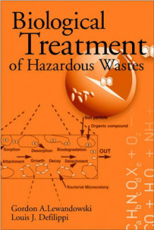 Biological Treatment of Hazardous Wastes av Gordon A. Lewandowski og Louis J. DeFilippi (Innbundet)