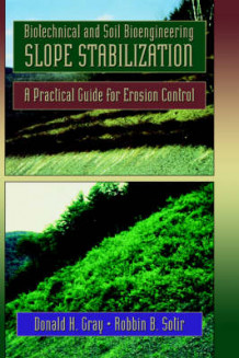 Biotechnical and Soil Bioengineering Slope Stabilization av Donald H. Gray og Robbin B. Sotir (Innbundet)