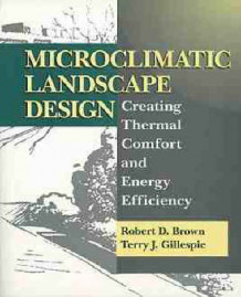 Landscape Design for Microclimate Modification av R. D. Brown og Terry J. Gillespie (Heftet)