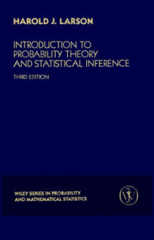Introduction to Probability Theory and Statisticalinference 3E av Harold J. Larson (Heftet)