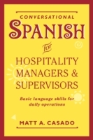Conversational Spanish for Hospitality Managers and Supervisors av Matt A. Casado (Heftet)