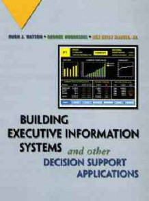 Building Executive Information Systems and Other Decision Support Applications av Hugh J. Watson, George Houdeshel og R. Kelly Rainer (Innbundet)