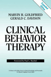 Clinical Behavior Therapy av Marvin R. Goldfried, Gerald C. Davidson og Gerald C. Davison (Heftet)
