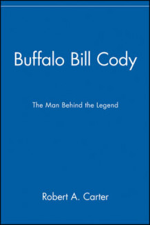 Buffalo Bill Cody av Robert A. Carter (Heftet)