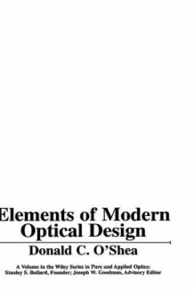 Elements of Modern Optical Design av Donald C. O'Shea (Innbundet)