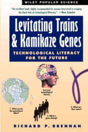 Levitating Trains and Kamikaze Genes av Richard P. Brennan (Heftet)