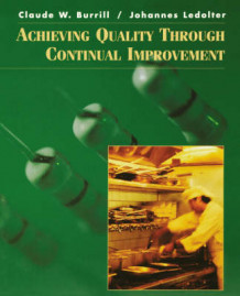 Achieving Quality Through Continual Improvement av Claude W. Burrill og Johannes Ledolter (Heftet)