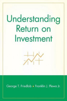 Understanding Return on Investment av Franklin J. Plewa og George T. Friedlob (Heftet)