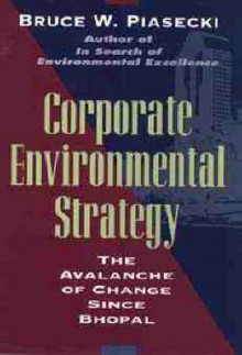 Corporate Environmental Strategy av Bruce Piasecki (Innbundet)