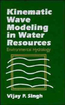 Kinematic Wave Modeling in Water Resources: Environmental Hydrology av Vijay Singh (Innbundet)