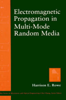 Elecromagnetic Propagation in Multi-mode Random Media av Harrison E. Rowe (Innbundet)