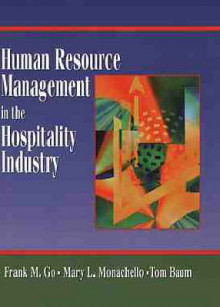 Human Resource Management in the Hospitality Industry av Frank M. Go, Mary L. Monachello og Tom Baum (Innbundet)