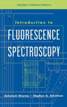 An Introduction to Fluorescence Spectroscopy av Ashutosh Sharma og Stephen G. Shulman (Innbundet)